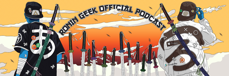 ronin-geek podcast